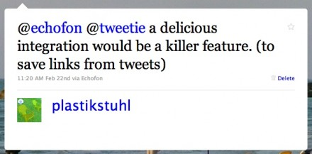 @echofon @tweetie a delicious integration would be a killer feature. (to save links from tweets)